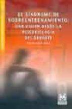 el sindrome de sobreentrenamiento: una vision desde la psicobiolo gia del deporte ferran suay i lerma 9788480197458