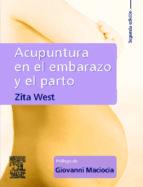 acupuntura en el embarazo y en el parto (2ª ed.)-z. west-9788480864558