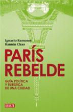 paris rebelde ignacio ramonet ramon chao 9788483067758