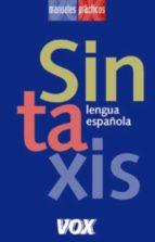 sintaxis (lengua española larousse: manuales practicos) 9788483326558