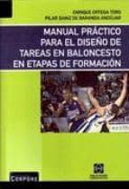 manual practico para el diseño de tareas en baloncesto en etapas de formacion enrique ortega toro 9788484257158