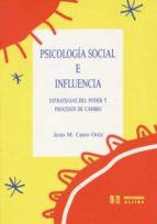 psicologia social e influencia: estrategias de poder y procesos c ambio-jesus maria canto ortiz-9788487767258