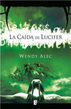 la caída de lucifer (saga de crónicas de hermanos 1) (ebook)-wendy alec-9788490190258