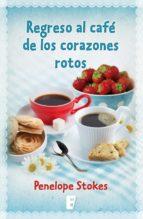 regreso al café de los corazones rotos (ebook) penelope stokes 9788490194058
