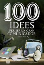 100 Idees per ser un gran comunicador Libros gratis para descargar de google books