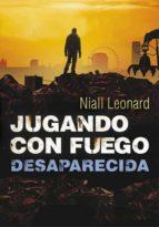 desaparecida (jugando con fuego 2)-niall leonard-9788490430958