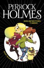 perrock holmes 1: dos detectives y medio isaac palmiola 9788490436158