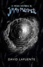 la negra historia de jimmy mortimer-david lafuente-9788490437858