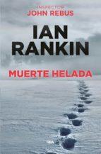 muerte helada (serie john rebus 7)-ian rankin-9788490561058