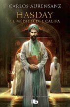 hasday: el medico del califa carlos aurensanz 9788490704158