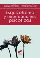 esquizofrenia y otros trastornos psicóticos 9788490772058