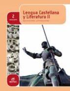 lengua castellana y literatura 2º bachillerato (ebook)-9788490788158