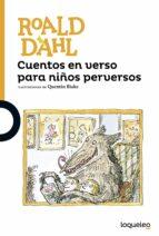 cuentos en verso para niños perversos-roald dahl-9788491221258