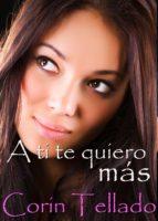 a ti te quiero más (ebook) corín tellado 9788491620358
