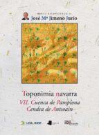 toponimia navarra vii: cuenca de pamplona. cendea de antsoain jose maria jimeno jurio 9788491720058