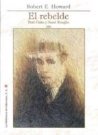 el rebelde: post oaks y sand roughs-robert e. howard-9788492492558
