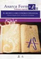 el archivo como construccion social asarca forma ii volumen espac ial jose ramon cruz mundet 9788492628858