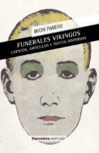 funerales vikingos / el desconcierto-michi panero-javier mendoza-9788492799558