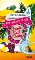 confesiones de una triple shot betty jody gehrman 9788492929658