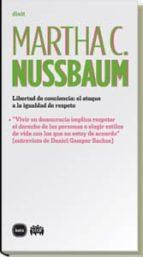 libertad de conciencia: el ataque a la igualdad de respeto-martha c. nussbaum-9788492946358