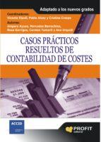 casos practicos resueltos de contabilidad de costes: adaptados a los nuevos grados amparo ayuso mercedes barrachina 9788492956258