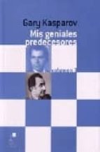 mis geniales predecesores (vol. 3): de petrosian a spassky-garry kasparov-9788493259358