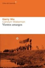vientos amargos harry wu 9788493591458