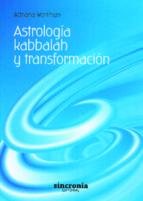 astrología, kabbalah y transformación-adriana wortman-9788494116858