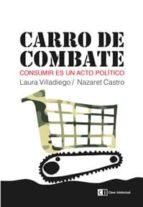 carro de combate: consumir es un acto politico laura villadiego nazaret castro 9788494207358