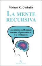 la mente recursiva-michael c. corballis-9788494209758