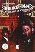 sherlock holmes y las sombras de whitechapel (2ª ed.) carmen moreno 9788494496158