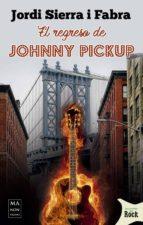 el regreso de johnny pickup jordi sierra i fabra 9788494791758