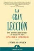 la gran leccion: una historia que revela los secretos para conect ar y comunicar arnie warren 9788495787958