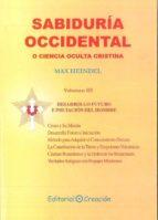 sabiduria occidental o ciencia oculta cristiana (vol. iii) max heindel 9788495919458
