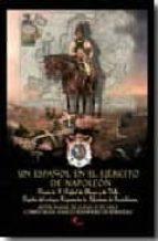 un español en el ejercito de napoleon: diario de d. rafael de lla nza y de vals, capitan del antiguo regimiento de infanteria de guadalaxara-rafael de llanza y de valls-9788496170858