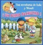 ¡un perro pachucho! (las aventuras de lola y woufi)-gerald (il.) wauquier-9788496252158