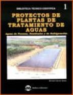 proyectos de plantas de tratamiento de aguas: aguas de proceso, r esiduales y de refrigeracion ricardo isla de juana 9788496486058