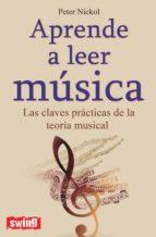 aprende a leer musica: las claves practicas de la teoria musical peter nickol 9788496746558