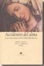 accidentes del alma: las emociones en la edad moderna maria tausiet james s. amelang 9788496775558
