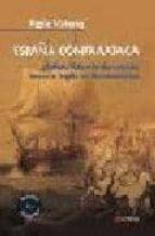 españa contraataca: relato sobre la derrota del imperio ingles en norteamerica-pablo victoria-9788496840058