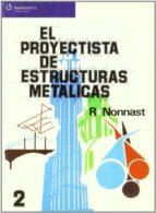 proyectista de estructuras metalicas (t. 2)-r. nonnast manchon-9788497321358