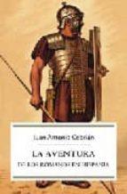 aventura de los romanos en hispania-juan antonio cebrian-9788497343558