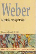 la politica como profesion-max weber-9788497426558