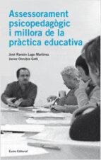 assessorament psicopedagogic i millora de la practica educativa i l escola inclusiva jose ramon lago 9788497662758