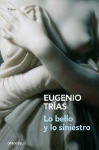 lo bello y lo siniestro-eugenio trias-9788497939058