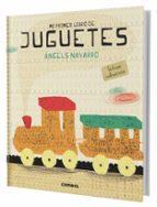 mi primer libro de juguetes angels navarro 9788498258158
