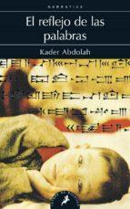 el reflejo de las palabras kader abdolah 9788498384758