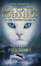 gatos guerreros v: huellas peligrosas-erin hunter-9788498385458