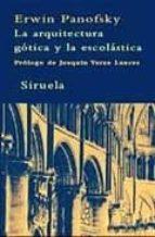 la arquitectura gotica y la escolastica erwin panowsky 9788498411058