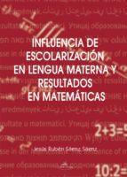 influencia de escolarización en lengua materna y resultados en matemáticas (ebook)-jesus ruben saenz saenz-9788498866858